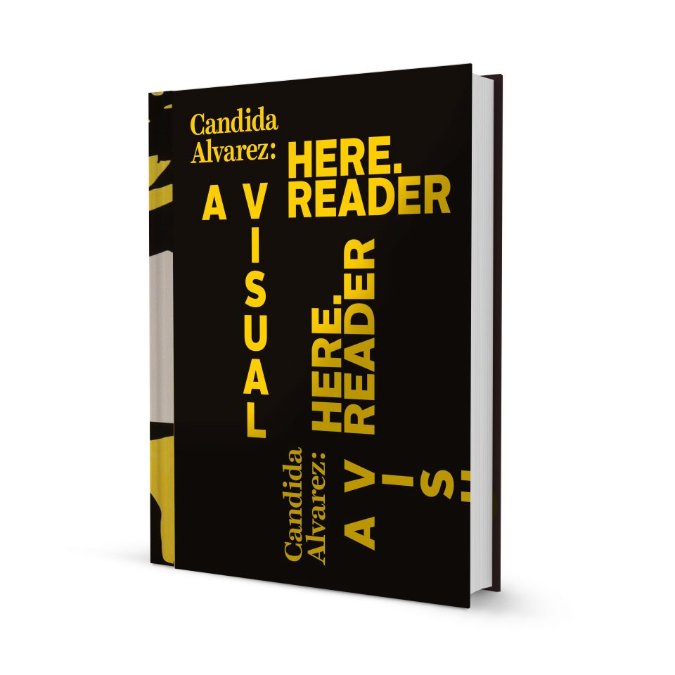 Candida Alvarez: Here. A Visual Reader
